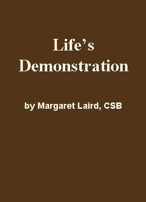 Life's Demonstration by Margaret Laird, CSB
