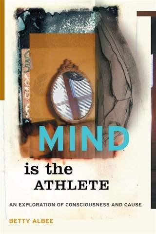 Mind is the Athlete by Betty Albee