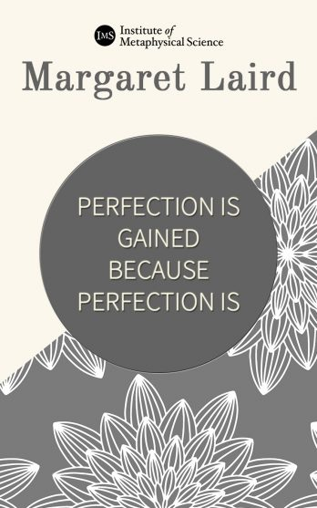 Perfection Is Gained Because Perfection Is